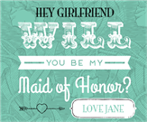 Be My Maid of Honor?